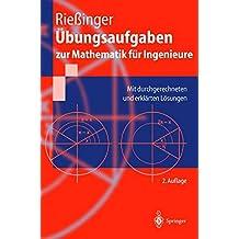 Übungsaufgaben zur Mathematik für Ingenieure: Mit durchgerechneten und erklärten Lösungen (Springer-Lehrbuch)