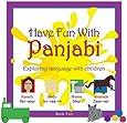 Have Fun with Panjabi: book 2: Exploring Language with Children