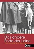 Das andere Ende der Leine. by Patricia B. McConnell (2004-08-31)