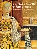 Capolavori ritrovati in Terra di Siena