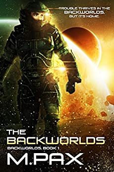 The Backworlds: A Space Opera Adventure Series (English Edition) di [Pax, M.]