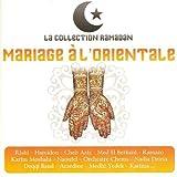 Collection Ramadan : Mariage à l'orientale...
