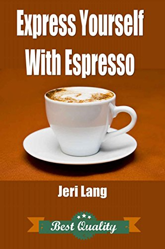 Express Yourself With Espresso (English Edition)