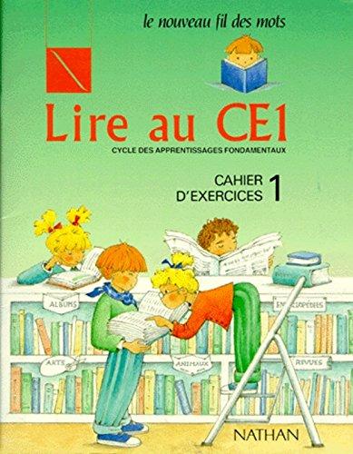 Le Nouveau Fil Des Mots : Lire Au CE1, Cycle Des Apprentissages Fondamentaux, Cahier D'exercices, volume 1
