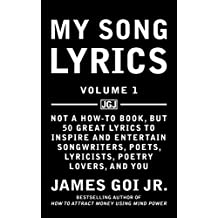 My Song Lyrics: Not a How-To Book, but 50 Great Lyrics to Inspire and Entertain Songwriters, Poets, Lyricists, Poetry Lovers, and You (English Edition)