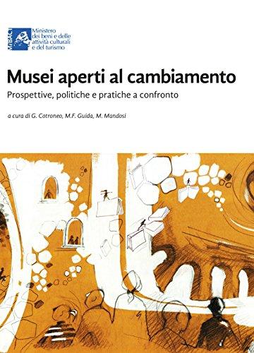 Musei aperti al cambiamento. Prospettive, politiche e pratiche a confronto