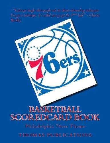Basketball Scoredcard Book: Philadelphia 76ers Theme por Thomas Publications