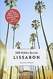 Bruckmann: 500 Hidden Secrets Lissabon: Ein Reiseführer mit garantiert den besten Geheimtipps und Adressen. Neu 2018 - Miguel Júdice