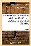 Esprit Du Code de Procédure Civile, Ou Conférence Du Code de Procédure Tome 1 (Sciences Sociales)