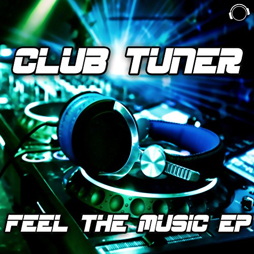 Club Tuner - Feel The Music EP