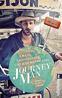 Journeyman: 1 Mann, 5 Kontinente und jede Menge Jobs von [Körner, Fabian Sixtus]
