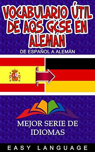 Vocabulario Útil de AQS GCSE en Alemán (DE ESPAÑOL A ALEMÁN) eBook ...