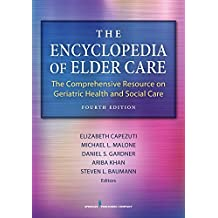 The Encyclopedia of Elder Care, Fourth Edition: The Comprehensive Resource on Geriatric Health and Social Care