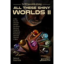 All These Shiny Worlds II: The 2017 ImmerseOrDie Anthology (English Edition)