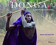 Donga. se battre pour séduire par Hans Silvester