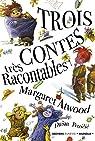 Trois contes très racontables par Atwood