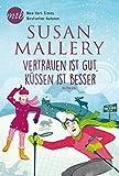Buchinformationen und Rezensionen zu Vertrauen ist gut, küssen ist besser (Fool's Gold Reihe) von Susan Mallery