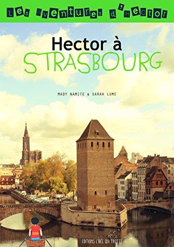Hector à Strasbourg (Les aventures d'Hector t. 3)