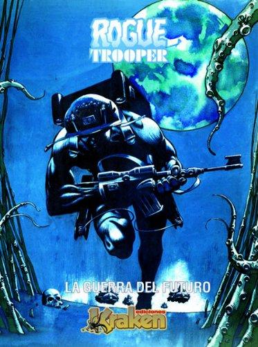 Rogue Trooper: La Guerra Del Futuro/ the Future War