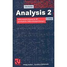 Analysis 2: Differentialrechnung im IRn, gewöhnliche Differentialgleichungen (vieweg studium; Grundkurs Mathematik)
