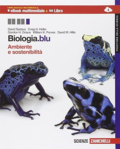 Biologia.blu. Ambiente e sostenibilità. Frontiere della scienza. Con Biology in English. Per le Scuole superiori. Con espansione online