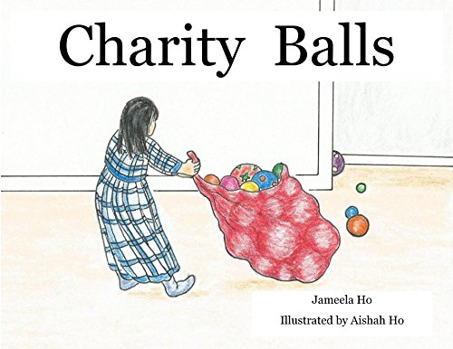 Charity Balls: Learning about Sadaqah (English Edition) por Jameela Ho