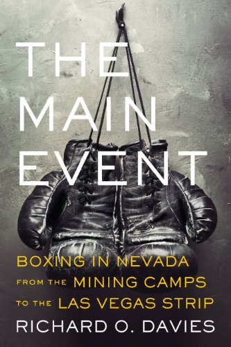The Main Event: Boxing in Nevada from the Mining Camps to the Las Vegas Strip (Shepperson Series in Nevada History) (English Edition)