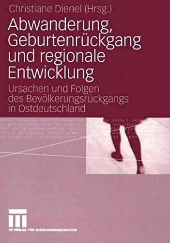 Abwanderung, Geburtenrückgang und regionale Entwicklung: Ursachen und Folgen des Bevölkerungsrückgangs in Ostdeutschland