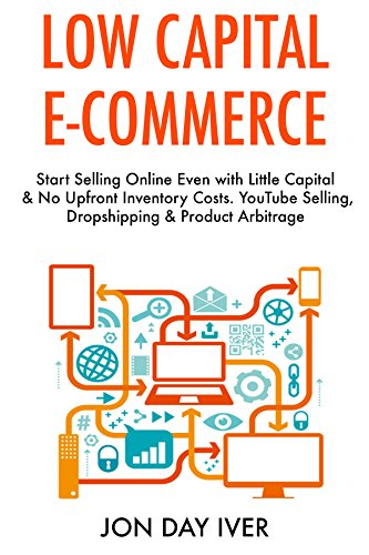 Low Capital E-Commerce (2017): Start Selling Online Even ...