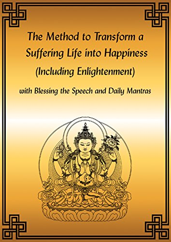 The Method to Transform a Suffering Life into Happiness (Including Enlightenment) eBook (English Edition)