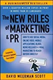 The New Rules of Marketing & PR: How to Use Social Media, Online Video, Mobile Applications, Blogs, News Releases, and Viral Marketing to Reach Buyers ... & PR: How to Use Social Media, Blogs,) of Scott, David Meerman 3rd (third) Edition on 04 October 2011