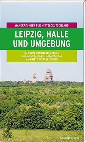 Leipzig, Halle und Umgebung: Wanderführer für Mitteldeutschland 4