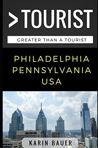 great-than-a-tourist-philadelphia-pennsylvania-usa-50-travel-tips-from-a-local