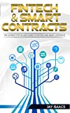 FinTech and Smart Contracts: The Ultimate step-by-step guide to Financial Technology and Smart Contracts (cryptocurrencies, financial, technology, blockchain, digital, internet, economy)
