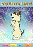 Telecharger Livres Mon chien est il parti Sur la difficulte de l enfant d accepter la mort du merveilleux ami qui est son animal de compagnie (PDF,EPUB,MOBI) gratuits en Francaise