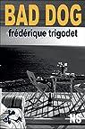Bad dog: Nouvelle noire par Trigodet