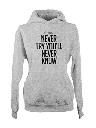 If You Never Try You Will Never Know Femme Capuche Sweatshirt Gris