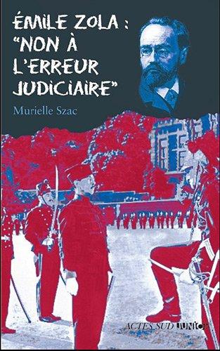 Émile Zola : non à l'erreur judiciaire