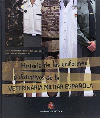 Historia de los uniformes y distintivos de la veterinaria española por Luis Ángel Moreno Fernández-Caparrós