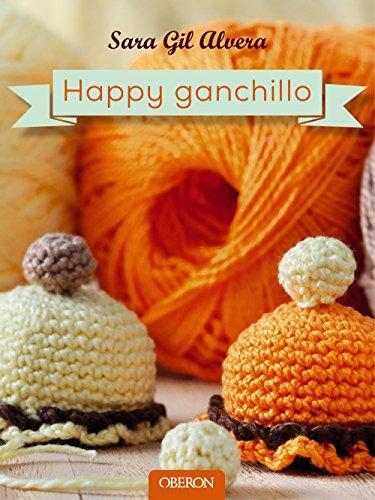 Happy ganchillo (Libros Singulares) por Sara Gil Alvera