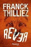 Rêver | Thilliez, Franck (1973-....). Auteur
