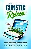 Günstig Reisen - Urlaub buchen Online oder im Reisebüro