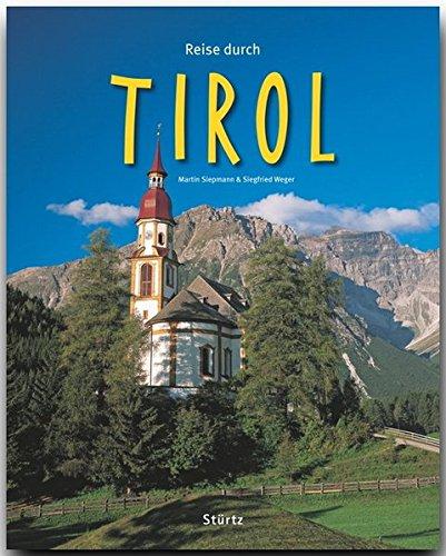 Reise durch Tirol - Ein Bildband mit über 210 Bildern - STÜRTZ Verlag