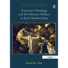 Guercino? Paintings and His Patrons?Politics in Early Modern Italy