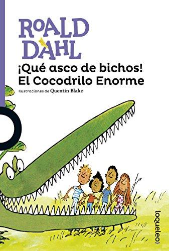 Descargar Libro ¡Qué asco de bichos! El Cocodrilo Enorme de Roald Dahl