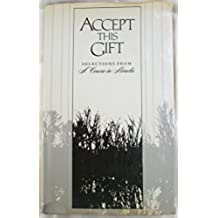 Accept This Gift : Selections from A Course In MIracles