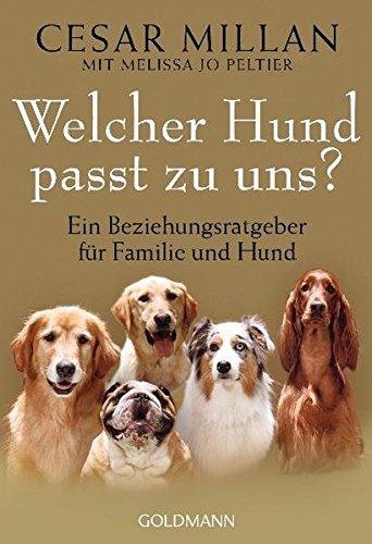 Welcher Hund passt zu uns?: Ein Beziehungsratgeber für Familie und Hund