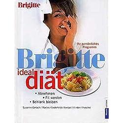 BRIGITTE Ideal-Diät: Abnehmen, fit werden, schlank bleiben - Ihr persönliches Programm