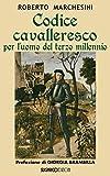 eBook Gratis da Scaricare Codice cavalleresco per l uomo del terzo millennio (PDF,EPUB,MOBI) Online Italiano