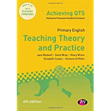 Primary English: Teaching Theory and Practice, Sixth Edition (Achieving QTS Series)